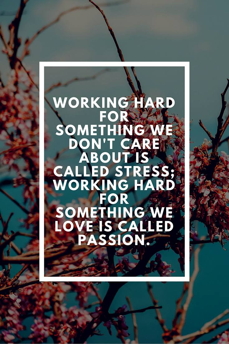 work and passion quote